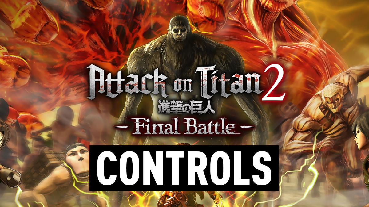 Attack On Titan 2: Final Battle – Controls