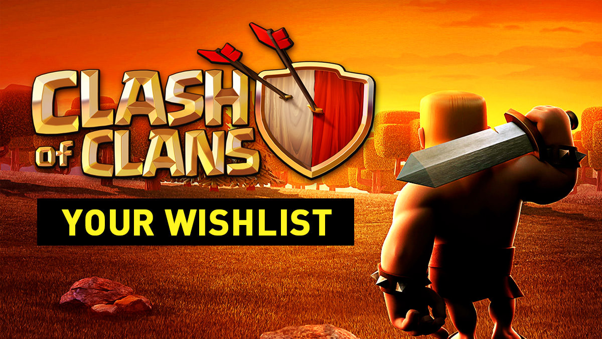 Clash of Clans – Wishlist
