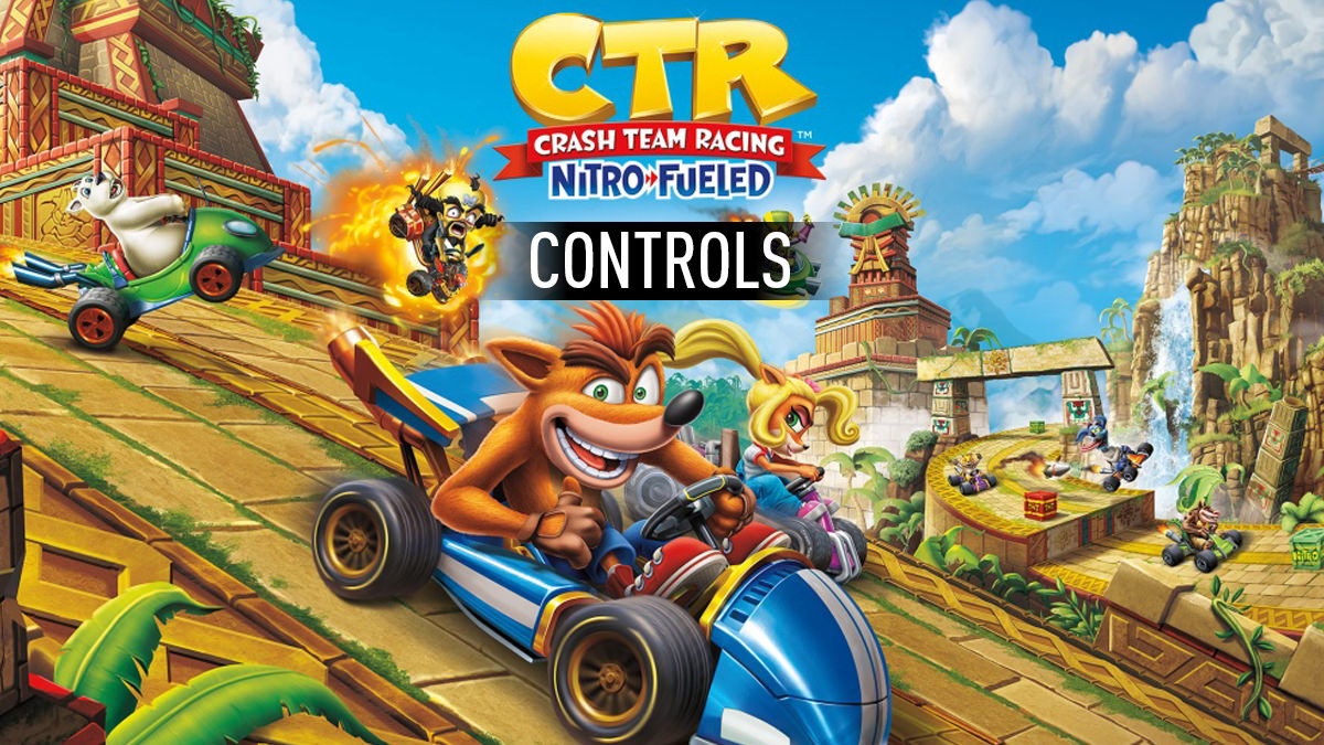 Crash Team Racing Nitro-Fueled – Controls