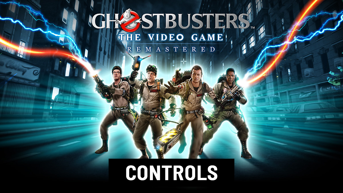 Ghostbusters: The Video Game Remastered Controls