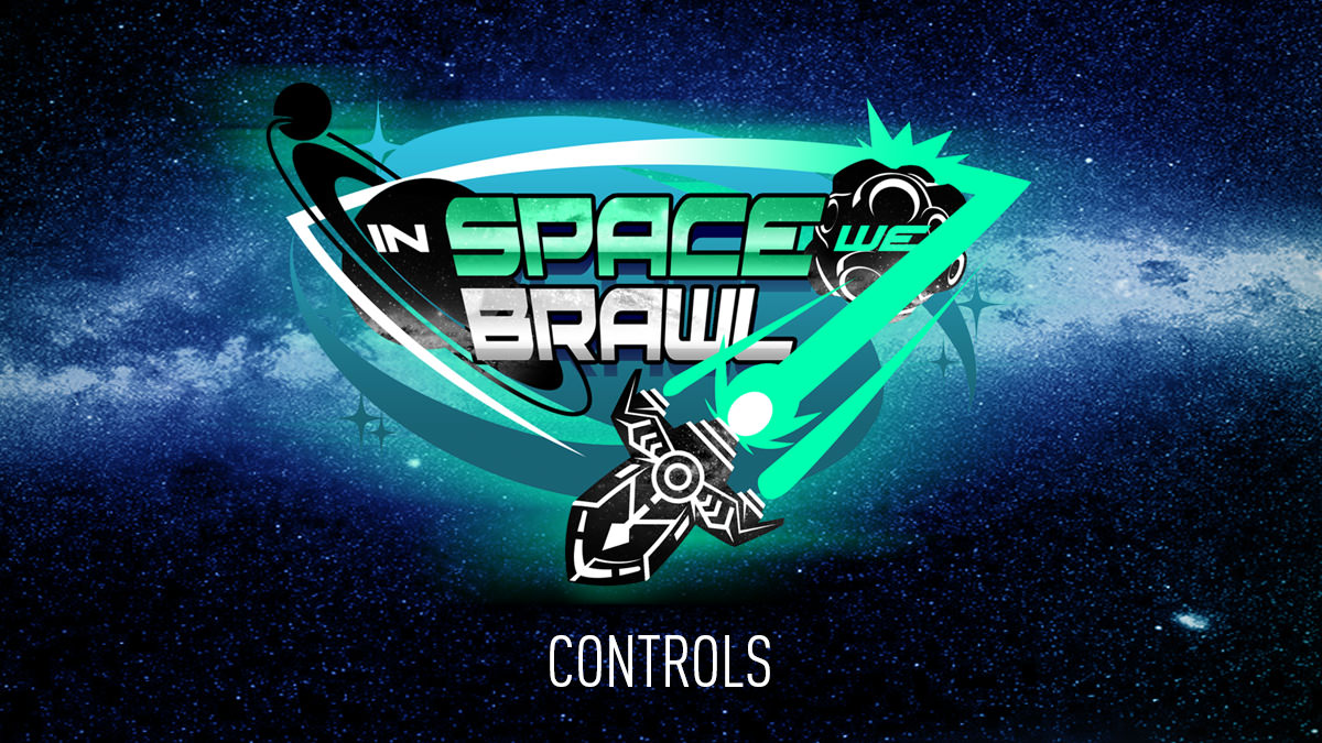 In Space We Brawl Controls