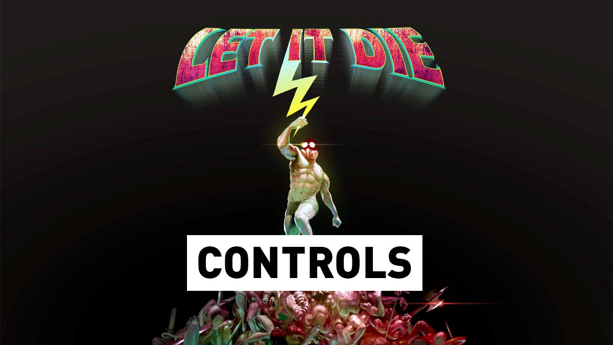 Let It Die – Controls