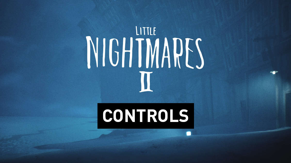 Little Nightmares II Controls