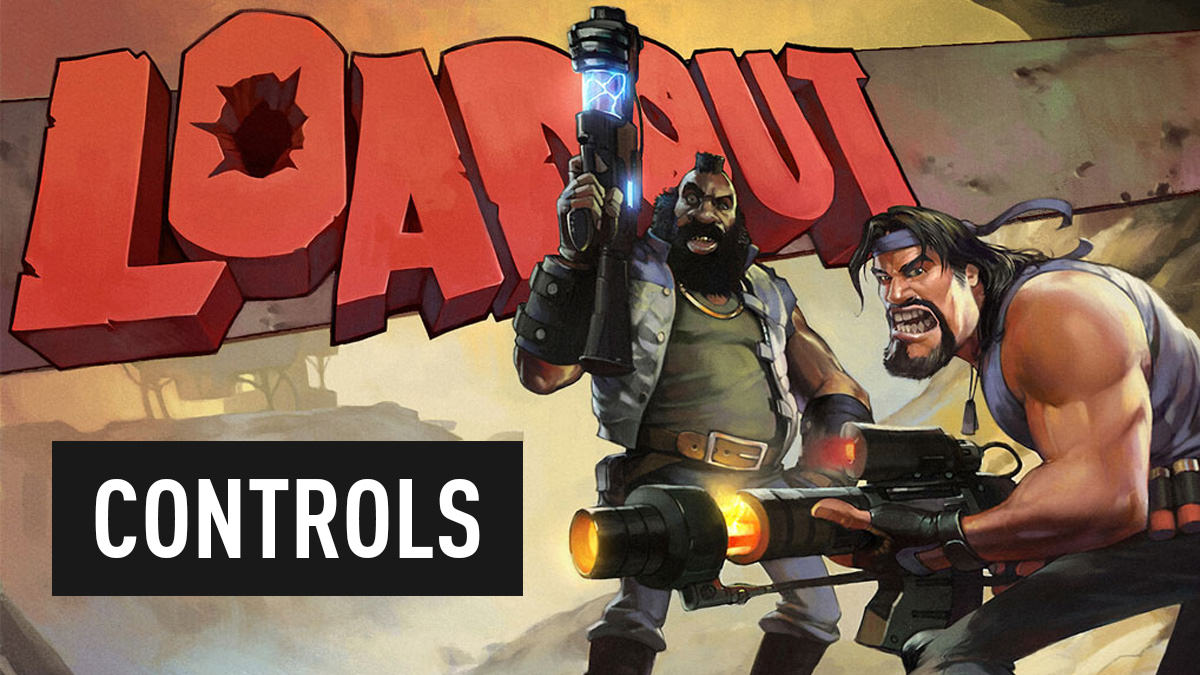Loadout – Controls