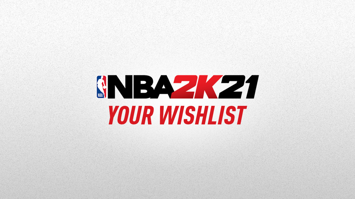 NBA 2K21 Wishlist