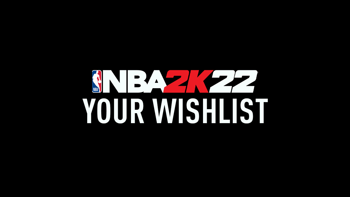 NBA 2K22 Wishlist