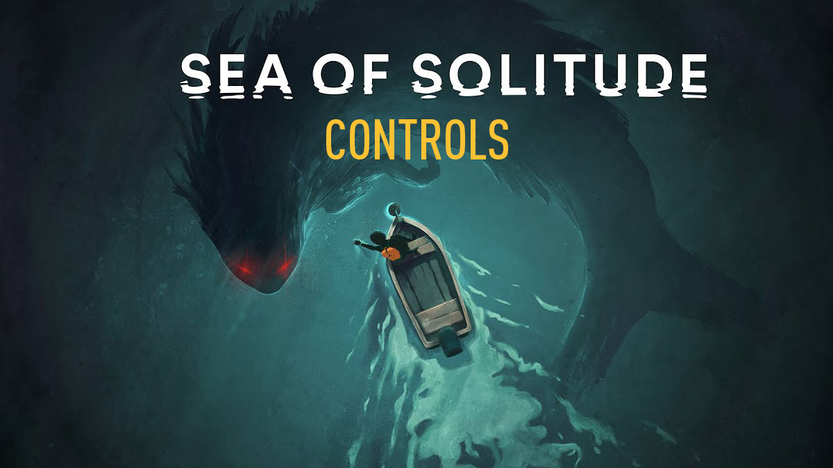 Sea of Solitude Controls