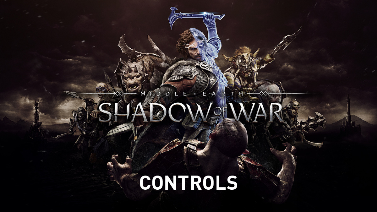 Middle-earth: Shadow of War – Controls