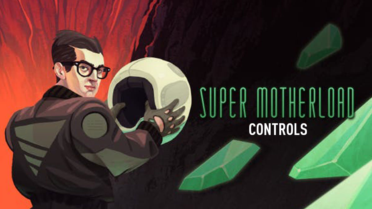 Super Motherload – Controls