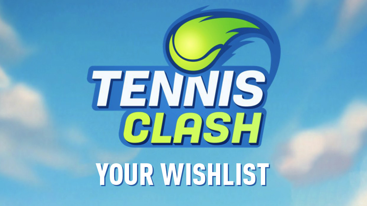 Tennis Clash Wishlist