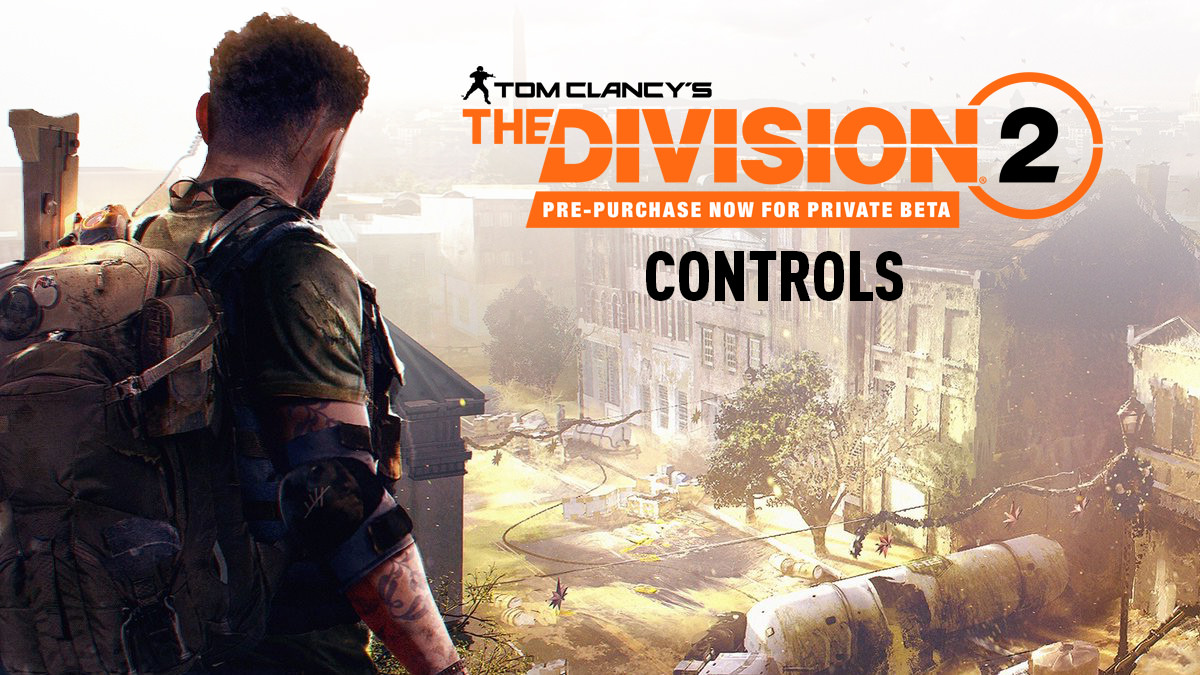 Tom Clancy's The Division 2 – Controls