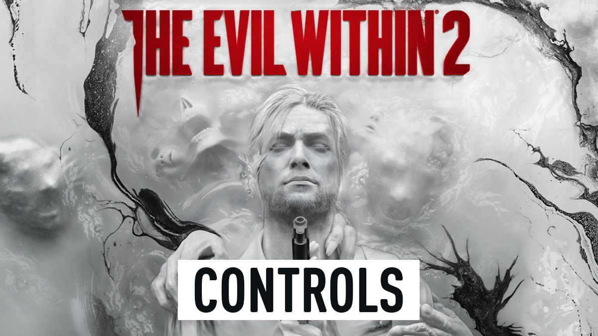 The Evil Within 2 Controls