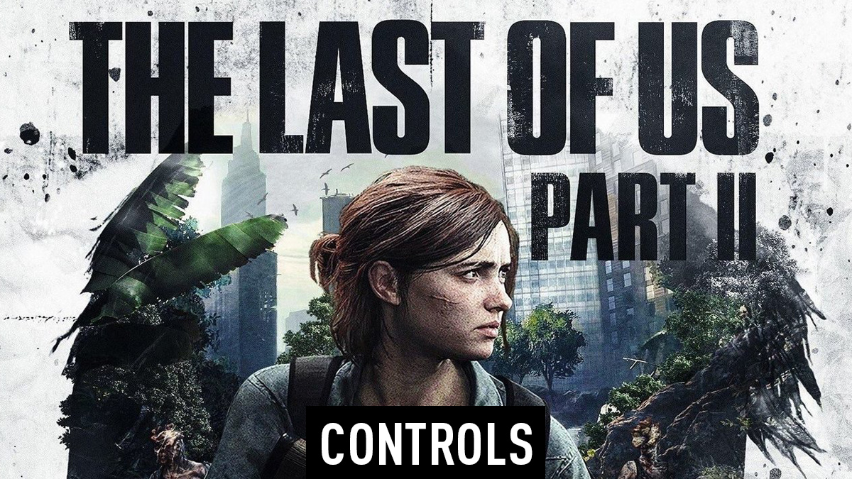The Last of Us Part II – Controls