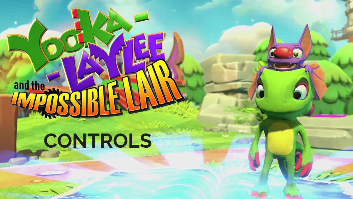 Yooka-Laylee and the Impossible Lair – Controls